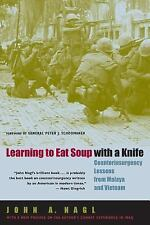 Learning to Eat Soup with a Knife : Counterinsurgency Lessons from Malaya and...