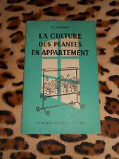 LA CULTURE DES PLANTES EN APPARTEMENT - P. Chaumier - Maison Rustique, 1959