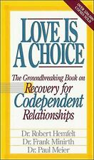 Love Is A Choice Breaking The Cycle Of Addictive Relationships, Dr. Robert Hemfe