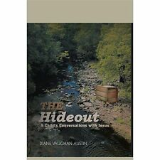 The Hideout : A Child's Conversations with Jesus by Diane Vaughan Austin...