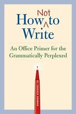How Not to Write: An Office Primer for Grammatically Perplexed