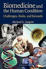 Biomedicine and the Human Condition: Challenges, Risks, and Rewards-ExLibrary