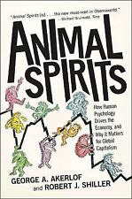 Animal Spirits : How Human Psychology Drives the Economy by George A. Akerlof...