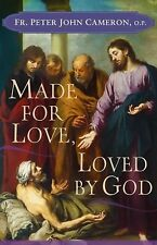 Made for Love, Loved by God by O.P., Peter John Cameron (2014, Paperback)