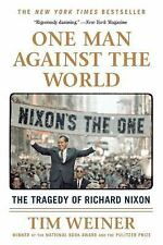 One Man Against the World : The Tragedy of Richard Nixon by Tim Weiner (2016,...
