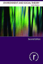 Environment and Social Theory by John Barry (Paperback, 2006)