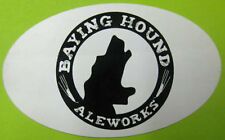 BAYING HOUND ALEWORKS small oval Beer STICKER Label with DOG Rockville, MARYLAND