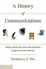 A History of Communications: Media and Society from the Evolution of Speech to t