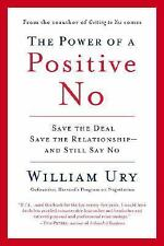 The Power of a Positive No : How to Say No and Still Get to Yes by William...