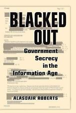 Blacked Out: Government Secrecy in the Information Age-ExLibrary