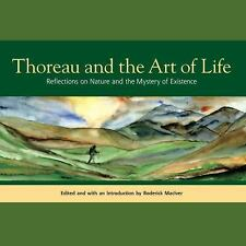 Thoreau and the Art of Life: Reflections on Nature and the Mystery of Existence,