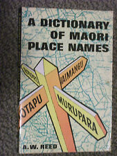 A Dictionary of Maori Place Names by A.W.Reed 1969 New Zealand Aotearoa
