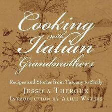 COOKING WITH ITALIAN GRAN - ALICE WATERS, ET AL. JESSICA THEROUX (HARDCOVER) NEW