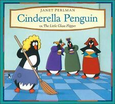 Cinderella Penguin : Or, the Little Glass Flipper by Janet Perlman (1992,...