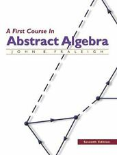 A First Course in Abstract Algebra by John B. Fraleigh (2002, Hardcover,...