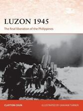Luzon 1945: The final liberation of the Philippines (Campaign), Chun, Clayton, V