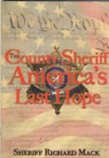 The County Sheriff: America's Last Hope by Sheriff Richard Mack 1st Edition