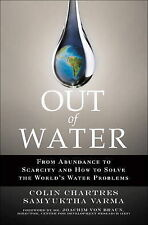 Out of Water: From Abundance to Scarcity and How to Solve the World's Water Prob