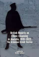BRITISH REPORTS ETHNIC CLEANSING IN ANATOLIA 1919-1922 Armenian Greek Genocide
