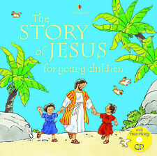 The Story of Jesus for Young Children, Heather Amery, N. Young