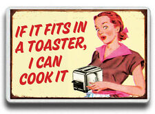 Funny Magnet If it fits in toaster I can cook it, FRIDGE MAGNET,JUMBO SIZE