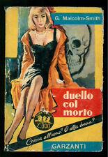 MALCOLM-SMITH GEORGE DUELLO COL MORTO GARZANTI 1960 SERIE GIALLA 167 I° EDIZ.