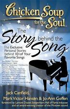 Chicken Soup for the Soul: the Story Behind the Song : The Exclusive Personal...