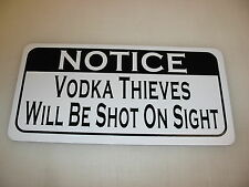 VODKA THIEVES WILL BE SHOT ON SIGHT Sign 4 Texas Road House Bar Beer Pool Hall
