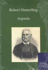 ROBERT HAMERLING - ASPASIA