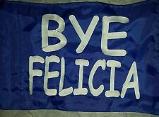 Custom BYE FELICIA CS Safety Flag 4 ATV UTV dirtbike Jeep Dune  Whip Pole