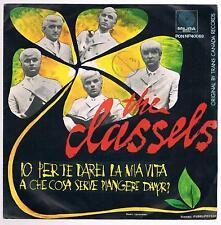 """THE CLASSELS IO PER TE DAREI LA MIA VITA/A CHE COSA SERVE PIANGERE...7"""" 45 GIRI"""