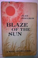 Blaze of the Sun: Indo-China, Jean Hougron, 1954, Farrar, Straus, Young -1st/1st