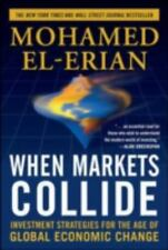 When Markets Collide: Investment Strategies for the Age of Global Economic Chan