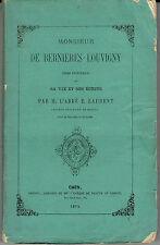 MONSIEUR DE BERNIERES-LOUVIGNY Essai historique  Caen 1872 Normandie