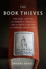 The Book Thieves: The Nazi Looting of Europe's Libraries and the Present Day Rac