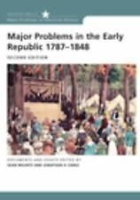 Major Problems in American History: Major Problems in the Early Republic,...