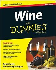 Wine for Dummies, 6th Edition by Ed McCarthy and Mary Ewing-Mulligan (2015,...