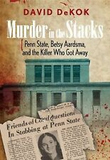Murder in the Stacks: Penn State, Betsy Aardsma, and the Killer Who Go-ExLibrary