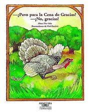 Pavo Por La Cena De Gracias? No, Gracias! / Turkey for Thanksgiving Dinner? No T