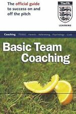 Basic Team Coaching: The Official Guide to Success On and Off the Pitch