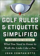 Golf Rules & Etiquette Simplified, 3rd Edition: What You Need to Know to Walk th