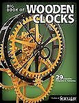 Wooden Clocks : 31 Favorite Projects and Patterns (2009, Paperback)