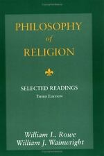 Philosophy of Religion : Selected Readings by William L. Rowe and William J....