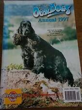OUR DOGS ANNUAL 1997 Illustrated Top Kennels Worldwide Exhibitors & 1996 Crufts