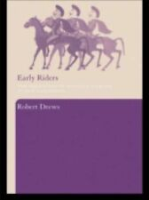 Early Riders : The Beginnings of Mounted Warfare in Asia and Europe by Robert...