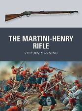 The Martini-Henry Rifle by Stephen Manning (2013, Paperback)