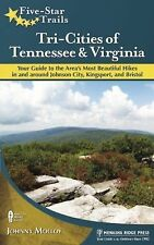 Five-Star Trails Ser.: Tri-Cities of Tennessee and Virginia : Your Guide to...