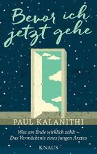 Bevor ich jetzt gehe von Paul Kalanithi (2016, Gebundene Ausgabe)