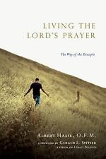 Living the Lord's Prayer : The Way of the Disciple by Albert Haase (2009, Paperb