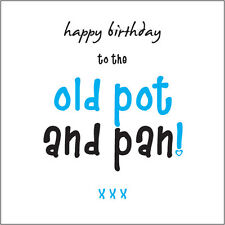 """Happy Birthday old Pot & Pan"" (Man) Card for husband/partner Cockney rhyming"